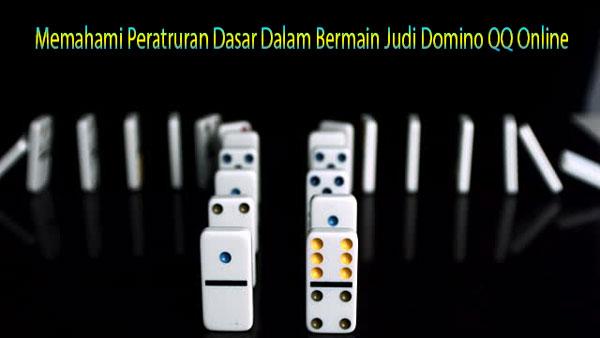 Memahami Peratruran Dasar Dalam Bermain Judi Domino QQ Online